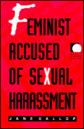 Feminist Accused of Sexual Harassment (Public Planet Books)