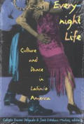 Everynight Life : Culture and Dance in Latin/o America (97 Edition)