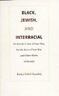 Black, Jewish, and Interracial (97 Edition)