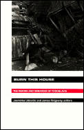 Burn This House: The Making & Unmaking Of Yugoslavia by Jasminka Udovicki