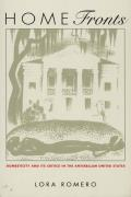 Home Fronts: Nineteenth-Century Domesticity and Its Critics in the Antebellum United States (New Americanist)