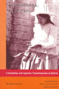 Cochabamba, 1550-1900: Colonialism and Agrarian Transformation in Bolivia