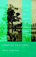 Greener Pastures: Politics, Markets and Community Among a Migrant Pastoral People