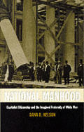 National Manhood : Capitalist Citizenship and the Imagined Fraternity of White Men (98 Edition)