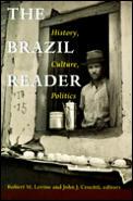 Brazil Reader : History, Culture and Politics (99 Edition)