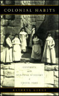 Colonial Habits Convents & The Spiritual