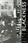 Authentic Blackness : the Folk in the New Negro Renaissance (99 Edition)