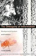 Ontogeny Of Information 2nd Edition