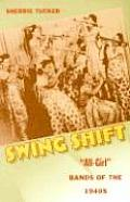Swing Shift All Girl Bands Of The 1940s