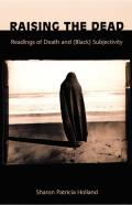 Raising the Dead: Readings of Death and (Black) Subjectivity