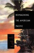 Reimagining the American Pacific: From South Pacific to Bamboo Ridge (New Americanists)