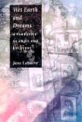 Wet Earth & Dreams A Narrative Of Grie