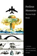 Perilous Memories: The Asia-Pacific War(s)