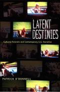 Latent Destinies: Cultural Paranoia and Contemporary U.S. Narrative