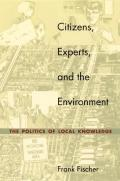 Citizens Experts & the Environment The Politics of Local Knowledge