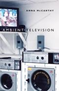 Ambient Television Visual Culture & Public Space
