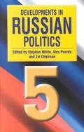 Developments In Russian Politics 5