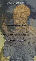 Chinese Medicine in Contemporary China: Plurality and Synthesis (Science and Cultural Theory)
