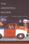 The Argentina Reader: History, Culture and Society (Latin America Readers) Cover