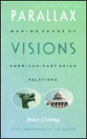 Parallax Visions : Making Sense of American East-asian Relations (99 Edition) Cover