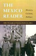 Mexico Reader History Culture Politics