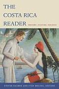 Costa Rica Reader History Culture Politics