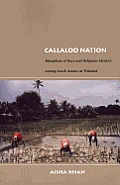 Callaloo Nation Metaphors of Race & Religious Identity Among South Asians in Trinidad
