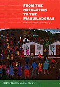 From the Revolution to the Maquiladoras: Gender, Labor, and Globalization in Nicaragua