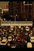 Markets of Dispossession Ngos Economic Development & the State in Cairo