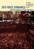 Exit Voice Dynamics & the Collapse of East Germany The Crisis of Leninism & the Revolution of 1989