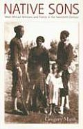 Native Sons West African Veterans & France in the Twentieth Century