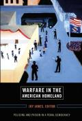 Warfare in the American Homeland: Policing and Prison in a Penal Democracy Cover