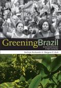 Greening Brazil Environmental Activism in State & Society