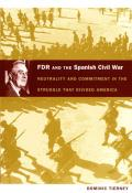 FDR & the Spanish Civil War Neutrality & Commitment in the Struggle That Divided America