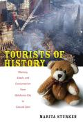 Tourists of History Memory Kitsch & Consumerism from Oklahoma City to Ground Zero