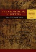 Art Of Being In-between: Native Intermediaries, Indian Identity, & Local Rule In Colonial Oaxaca (08... by Yanna P. Yannakakis