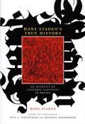 Hans Stadens True History An Account of Cannibal Captivity in Brazil