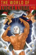 World of Lucha Libre Secrets Revelations & Mexican National Identity