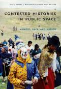 Contested Histories in Public Space Memory Race & Nation