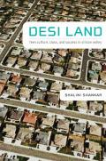 Desi Land: Teen Culture, Class, and Success in Silicon Valley (08 Edition)