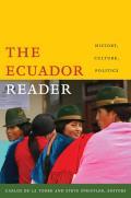 Ecuador Reader History Culture Politics