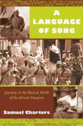 Language of Song Journeys in the Musical World of the African Diaspora