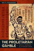 The Proletarian Gamble: Korean Workers in Interwar Japan (Asia-Pacific)