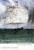 Globalization and the Post-Creole Imagination: Notes on Fleeing the Plantation (John Hope Franklin Center Book) Cover