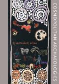 Cosmopolitan Archaeologies (Material Worlds)