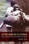 In the Name of El Pueblo: Place, Community, and the Politics of History in Yucatan