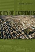 City of Extremes: The Spatial Politics of Johannesburg (Politics, History, and Culture)