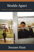 Worlds Apart: Bosnian Lessons for Global Security