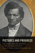 Pictures and Progress: Early Photography and the Making of African American Identity