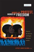 Words of Protest Words of Freedom Poetry of the American Civil Rights Movement & Era